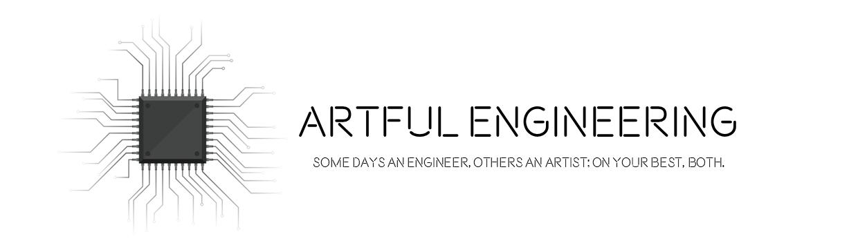 The Artful Engineer